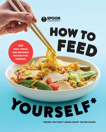 How to Feed Yourself by Spoon University
