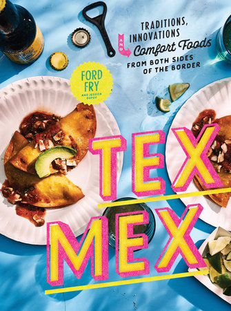 Tex-Mex Cookbook by Ford Fry and Jessica Dupuy