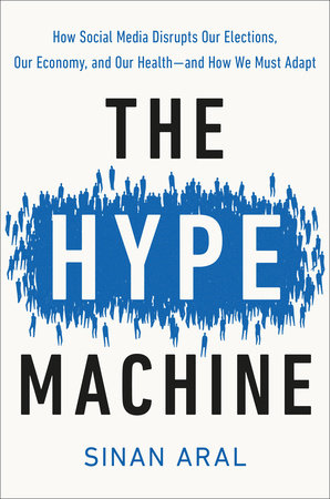 The Hype Machine by Sinan Aral