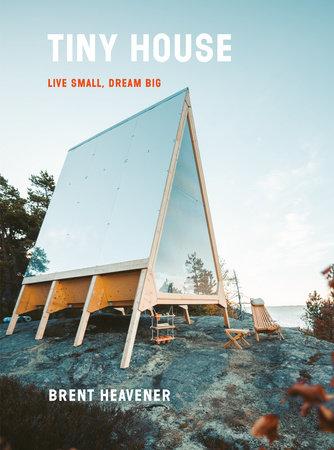 Tiny House by Brent Heavener