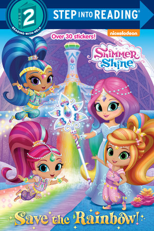 Save the Rainbow! (Shimmer and Shine) by Kristen L. Depken