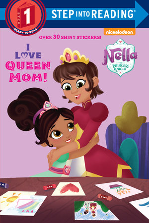 I Love Queen Mom! (Nella the Princess Knight) by Random House