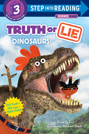 Truth or Lie: Dinosaurs! by Erica S. Perl
