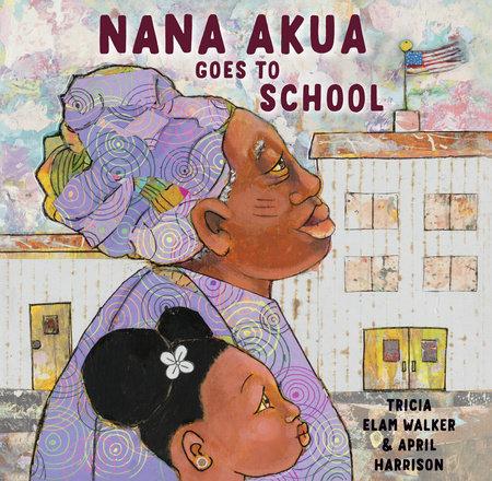 Nana Akua Goes to School by Tricia Elam Walker