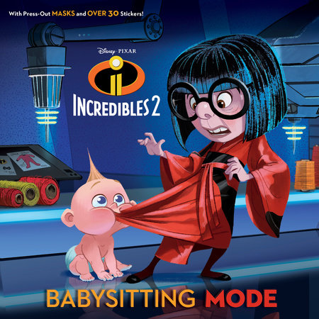 Babysitting Mode (Disney/Pixar Incredibles 2) by Sarah Hernandez