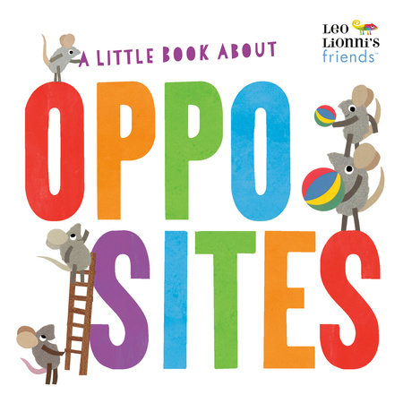 A Little Book About Opposites by Leo Lionni