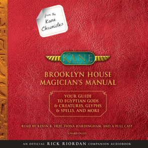 From the Kane Chronicles: Brooklyn House Magician's Manual (An Official Rick Riordan Companion Book)