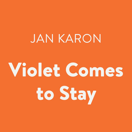 Violet Comes to Stay by Jan Karon