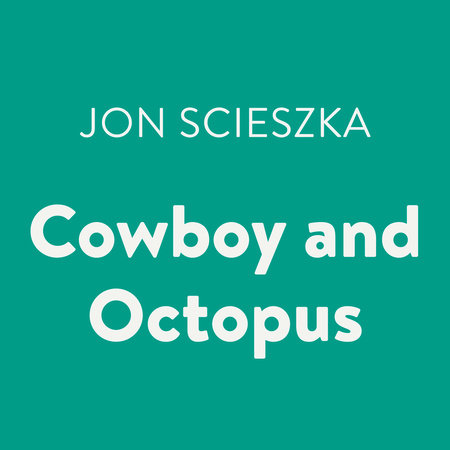 Cowboy and Octopus by Jon Scieszka