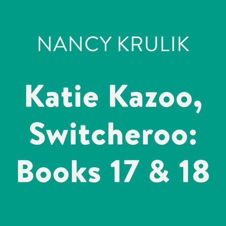 Katie Kazoo, Switcheroo: Books 17 & 18 by Nancy Krulik