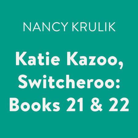 Katie Kazoo, Switcheroo: Books 21 & 22 by Nancy Krulik