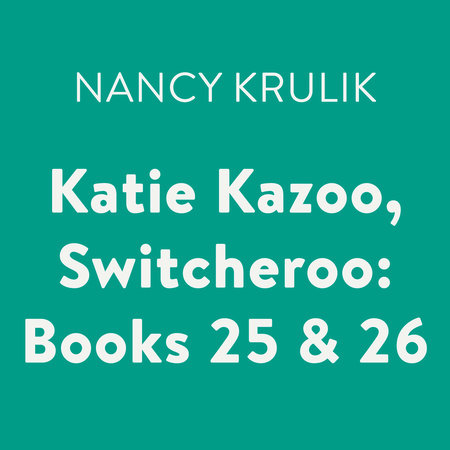 Katie Kazoo, Switcheroo: Books 25 & 26 by Nancy Krulik