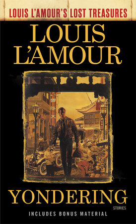 Yondering (Louis L'Amour's Lost Treasures) by Louis L'Amour