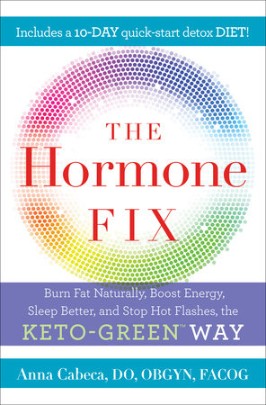 The Hormone Fix by Anna Cabeca, DO, OGBYN, FACOG | PenguinRandomHouse com:  Books