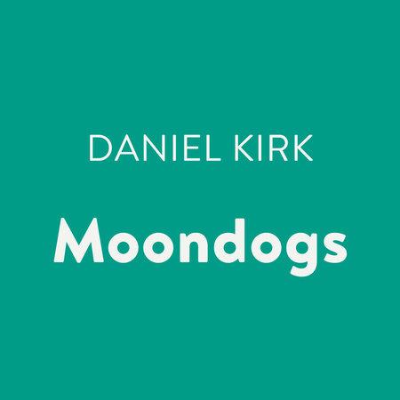 Moondogs by Daniel Kirk
