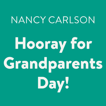 Hooray for Grandparents Day! by Nancy Carlson