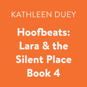 Hoofbeats: Lara & the Silent Place Book 4