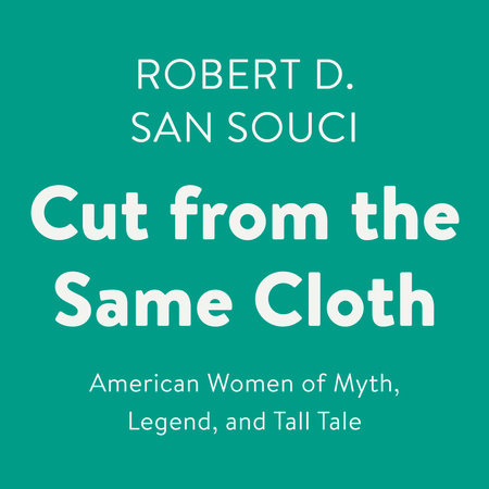 Cut from the Same Cloth by Robert D. San Souci