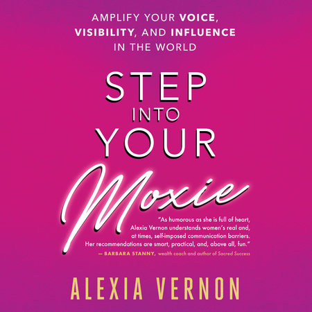 Step Into Your Moxie by Alexia Vernon