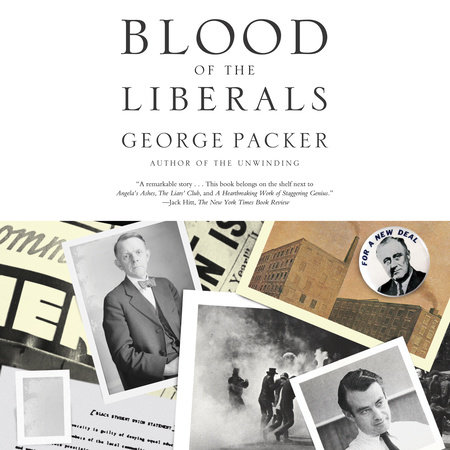 Blood of the Liberals by George Packer