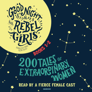 Good Night Stories for Rebel Girls, Books 1-2