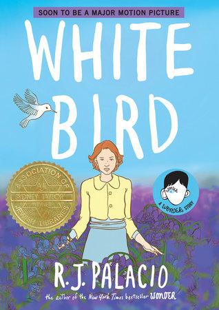 White Bird: A Wonder Story by R  J  Palacio | PenguinRandomHouse com: Books