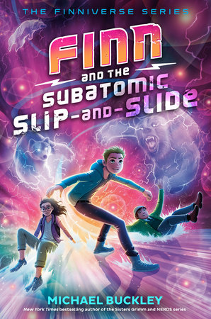 Finn and the Subatomic Slip-and-Slide by Michael Buckley