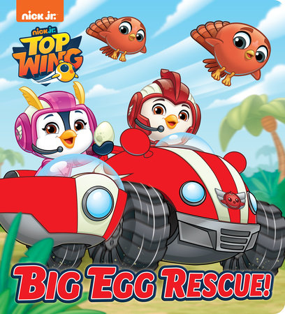Big Egg Rescue! (Top Wing) by Random House