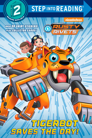 Tigerbot Saves the Day! (Rusty Rivets) by Kristen L. Depken
