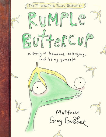 Rumple Buttercup: A Story of Bananas, Belonging, and Being Yourself by Matthew Gray Gubler
