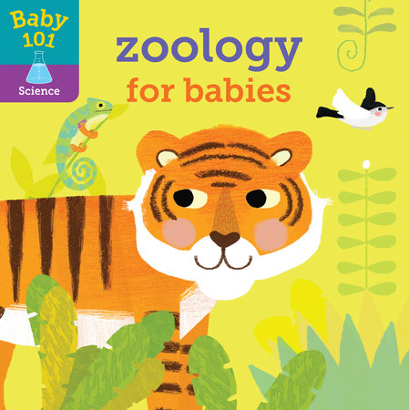 Baby 101: Zoology for Babies by Jonathan Litton