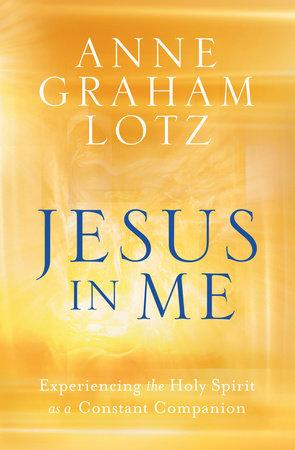 Jesus in Me by Anne Graham Lotz