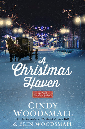 A Christmas Haven by Cindy Woodsmall and Erin Woodsmall
