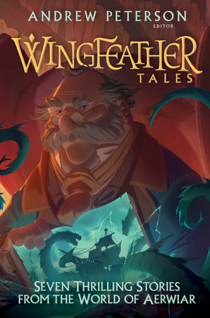 Wingfeather Tales by Jonathan Rogers, N. D. Wilson, Jennifer Trafton and Douglas Kaine McKelvey