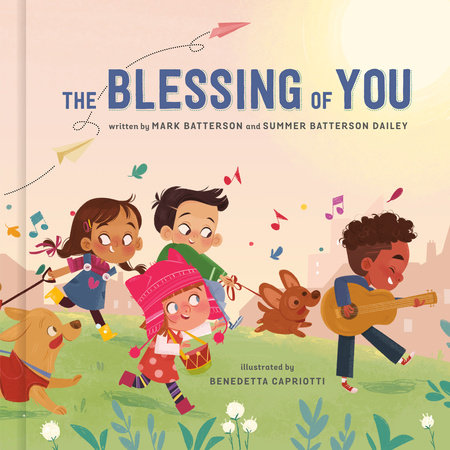 The Blessing of You by Mark Batterson and Summer Batterson Dailey