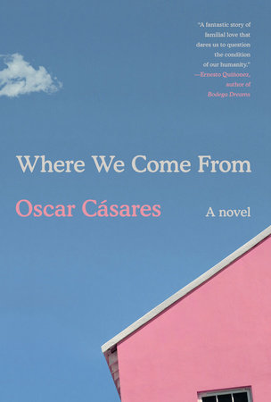 Where We Come From by Oscar Cásares