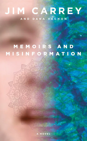 Memoirs and Misinformation by Jim Carrey and Dana Vachon