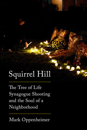 Squirrel Hill by Mark Oppenheimer
