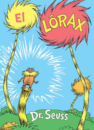 El Lórax (The Lorax Spanish Edition) by Dr. Seuss
