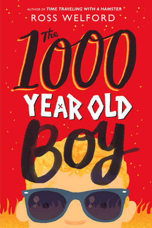 The 1000 Year Old Boy by Ross Welford