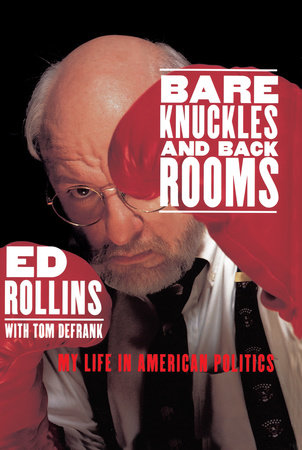 Bare Knuckles and Back Rooms by Ed Rollins