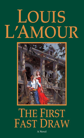 The First Fast Draw by Louis L'Amour