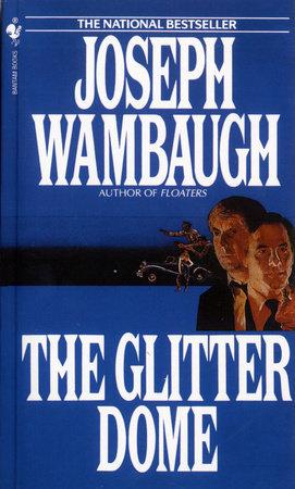 The Glitter Dome by Joseph Wambaugh