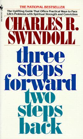Three Steps Forward, Two Steps Back by Charles Swindoll