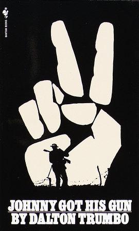 Johnny Got His Gun by Dalton Trumbo