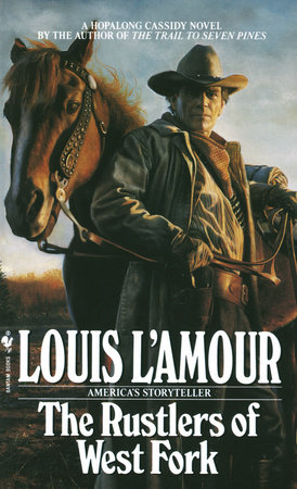 The Rustlers of the West Fork by Louis L'Amour