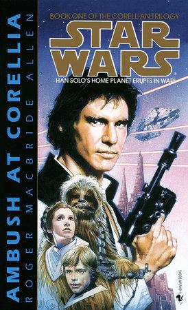 Ambush at Corellia: Star Wars Legends (The Corellian Trilogy) by Roger Macbride Allen