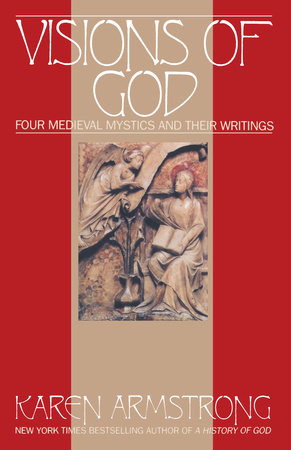 Visions Of God by Karen Armstrong