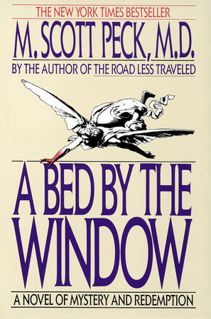A Bed by the Window by M. Scott Peck