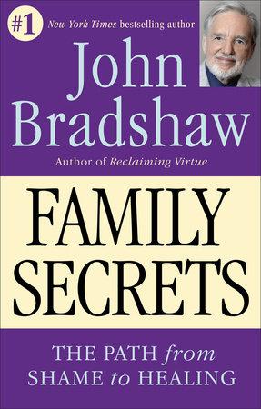 Family Secrets by John Bradshaw